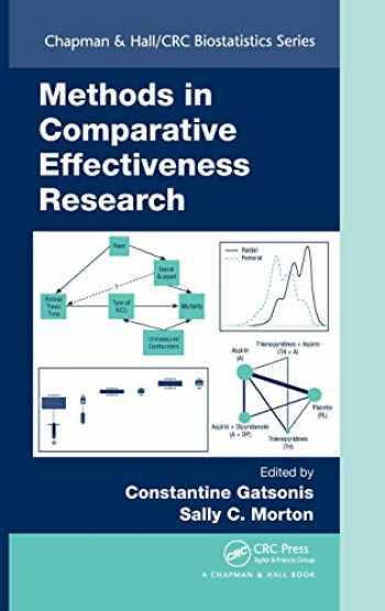 9781466511965-1466511966-Methods in Comparative Effectiveness Research (Chapman & Hall/CRC Biostatistics Series)