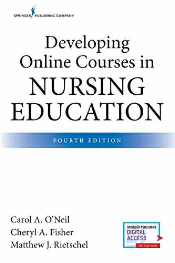 9780826140395-0826140394-Developing Online Courses in Nursing Education, Fourth Edition