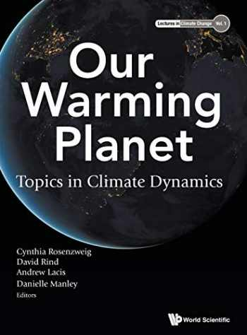 9789813148772-9813148772-Our Warming Planet: Topics in Climate Dynamics (Lectures in Climate Change)