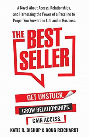 9781734150506-1734150505-The Best Seller: A Novel About Access, Relationships, and Harnessing the Power of a Paceline to Propel You Forward in Life and in Business