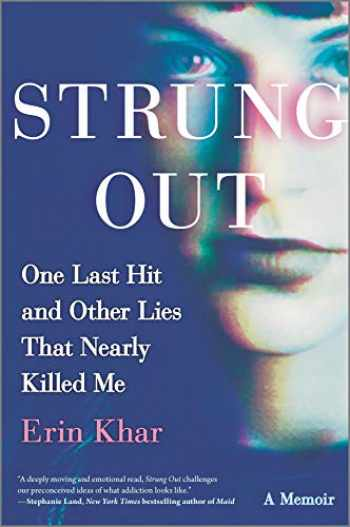 9780778309734-0778309738-Strung Out: One Last Hit and Other Lies That Nearly Killed Me