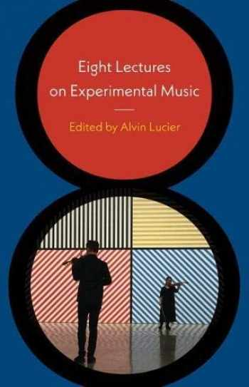 9780819577634-0819577634-Eight Lectures on Experimental Music