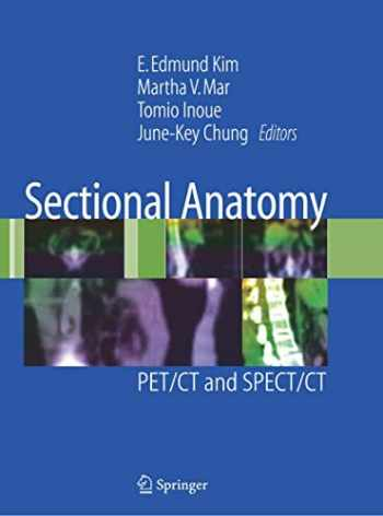 9780387382968-0387382968-Sectional Anatomy: PET/CT and SPECT/CT