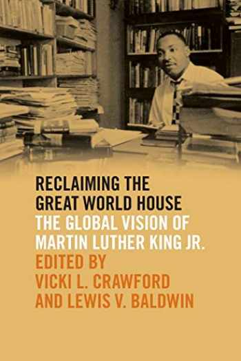 9780820356044-0820356042-Reclaiming the Great World House: The Global Vision of Martin Luther King Jr. (The Morehouse College King Collection Series on Civil and Human Rights Ser.)