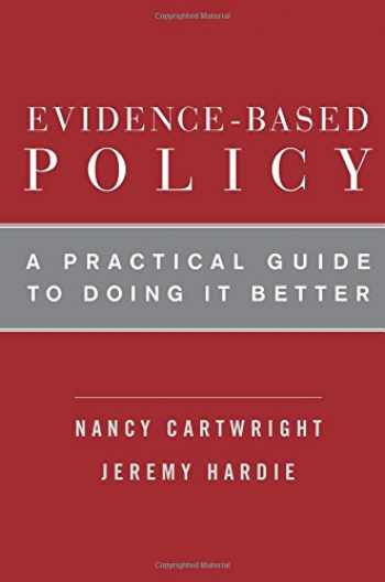 9780199841622-0199841624-Evidence-Based Policy: A Practical Guide to Doing It Better