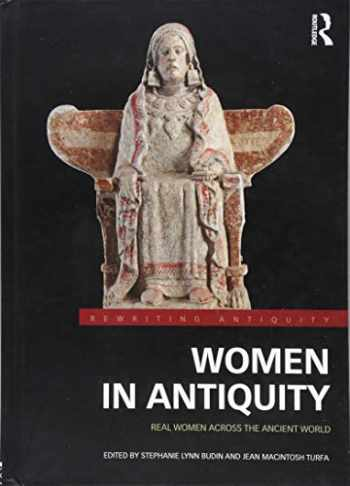 9781138808362-1138808369-Women in Antiquity: Real Women across the Ancient World (Rewriting Antiquity)