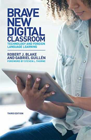 9781626167407-1626167400-Brave New Digital Classroom: Technology and Foreign Language Learning