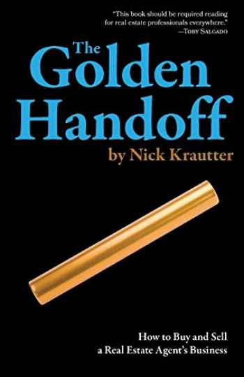 9780996814607-0996814604-The Golden Handoff: How to Buy and Sell a Real Estate Agent's Business