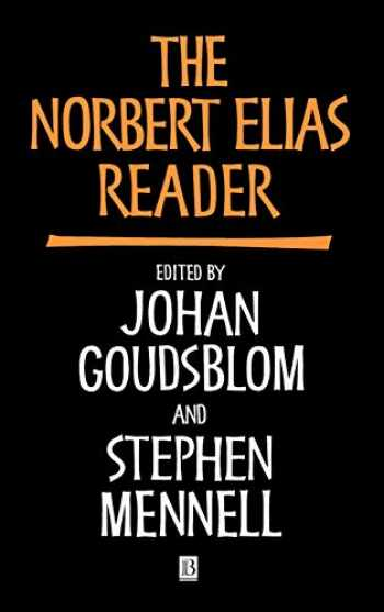 9780631193081-0631193081-The Norbert Elias Reader (Wiley Blackwell Readers)