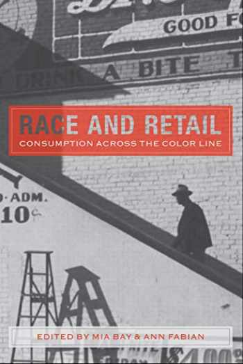 9780813571706-0813571707-Race and Retail: Consumption across the Color Line (Rutgers Studies on Race and Ethnicity)