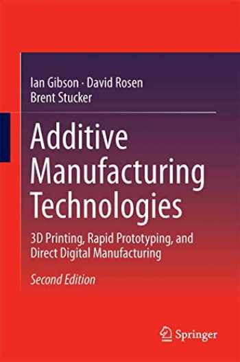9781493921126-1493921126-Additive Manufacturing Technologies: 3D Printing, Rapid Prototyping, and Direct Digital Manufacturing