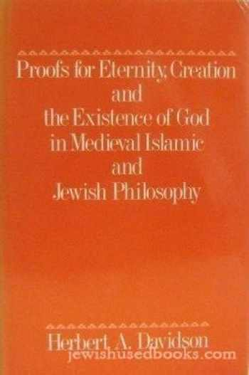 9780195049534-0195049535-Proofs for Eternity, Creation and the Existence of God in Medieval Islamic and Jewish Philosophy