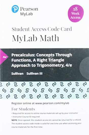 9780135903711-0135903718-MyLab Math with Pearson eText -- 18 Week Standalone Access Card -- for Precalculus: Concepts Through Functions, A Right Triangle Approach to Trigonometry
