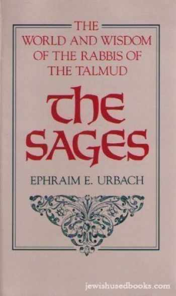 9780674785236-0674785231-The Sages: The World and Wisdom of the Rabbi's of the Talmud