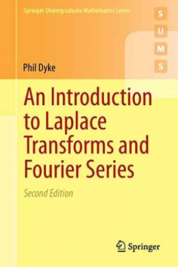 9781447163947-144716394X-An Introduction to Laplace Transforms and Fourier Series (Springer Undergraduate Mathematics Series)