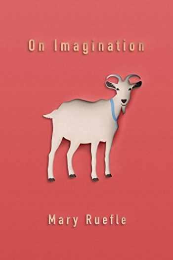 9781941411476-1941411479-On Imagination (Quarternote Chapbook Series)