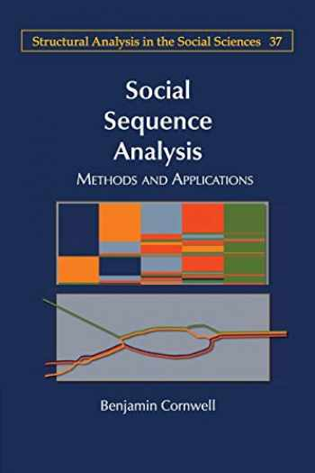 9781107500549-1107500540-Social Sequence Analysis: Methods and Applications (Structural Analysis in the Social Sciences, Series Number 37)