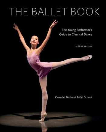 9780228100669-0228100666-The Ballet Book: The Young Performer's Guide to Classical Dance