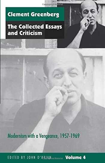 9780226306247-0226306240-The Collected Essays and Criticism, Volume 4: Modernism with a Vengeance, 1957-1969 (The Collected Essays and Criticism , Vol 4) (v. 4)