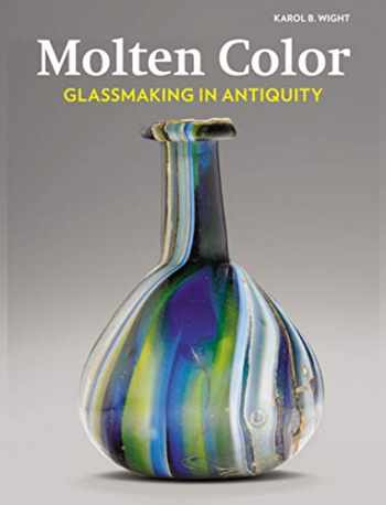 9781606060537-1606060538-Molten Color: Glassmaking in Antiquity