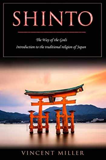 9781727065060-1727065069-Shinto - The Way of Gods: Introduction to the traditional religion of Japan