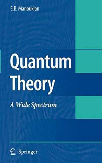 9781402041891-1402041896-Quantum Theory: A Wide Spectrum