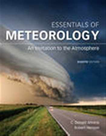 9781305628458-1305628454-Essentials of Meteorology: An Invitation to the Atmosphere