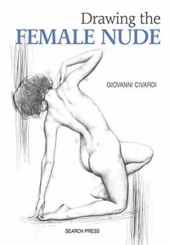 9781782214625-1782214623-Drawing the Female Nude (Art of Drawing)