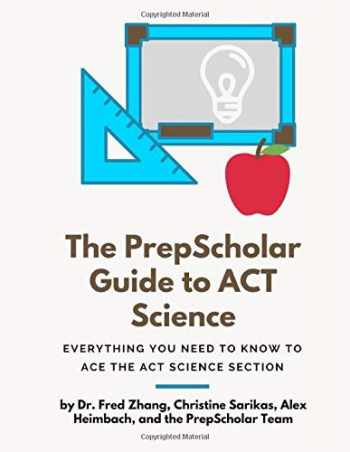 9781795595834-1795595833-The PrepScholar Guide to ACT Science: Everything You Need to Know to Ace the ACT Science Section