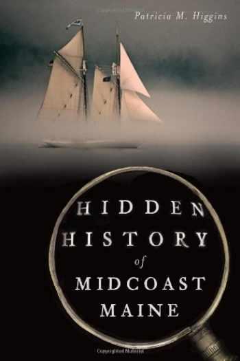 9781626193659-1626193657-Hidden History of Midcoast Maine
