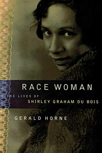 9780814736487-0814736483-Race Woman: The Lives of Shirley Graham Du Bois