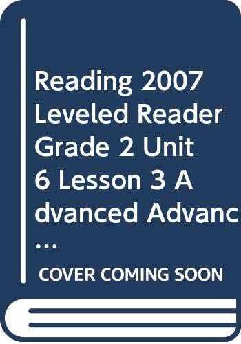 9780328133154-0328133159-READING 2007 LEVELED READER GRADE 2 UNIT 6 LESSON 3 ADVANCED ADVANCED