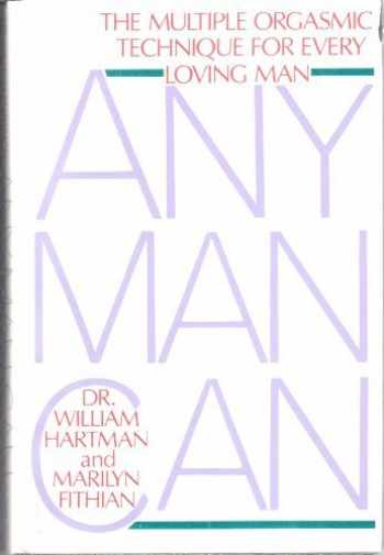 9780312045203-0312045204-Any man can: The multiple orgasmic technique for every loving man