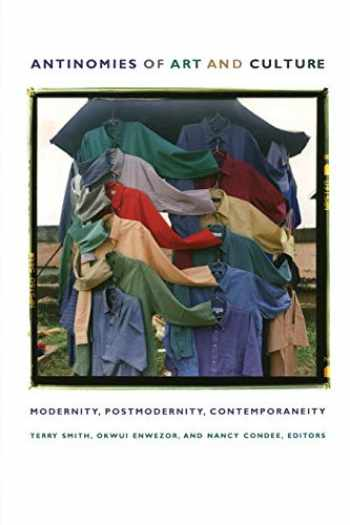 9780822342038-0822342030-Antinomies of Art and Culture: Modernity, Postmodernity, Contemporaneity