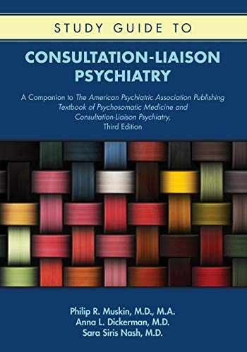 9781615372614-161537261X-Study Guide to Consultation-liaison Psychiatry: A Companion to the American Psychiatric Association Publishing Textbook of Psychosomatic Medicine and Consultation-liaison Psychiatry