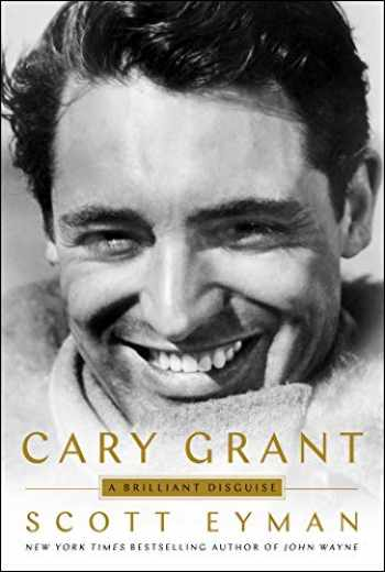 9781501192111-1501192116-Cary Grant: A Brilliant Disguise