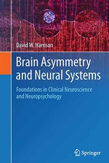 9783319359113-3319359118-Brain Asymmetry and Neural Systems: Foundations in Clinical Neuroscience and Neuropsychology