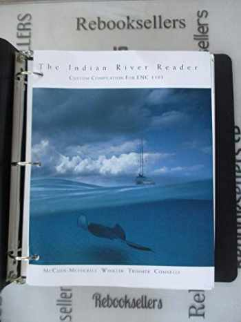 9781337049467-1337049468-The Indian River Reader Custom Compilation For ENC 1101 (ENC1101) IRSC (Readings For Writers 15th Custom)