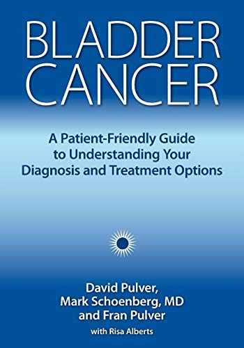 9781946364005-1946364002-Bladder Cancer: A Patient-Friendly Guide to Understanding Your Diagnosis and Treatment Options