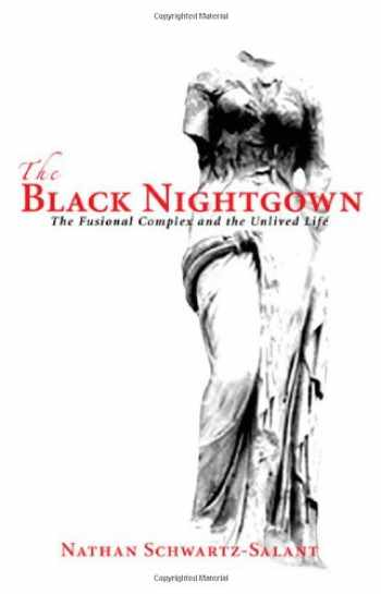 9781888602418-1888602414-The Black Nightgown: The Fusional Complex and the Unlived Life