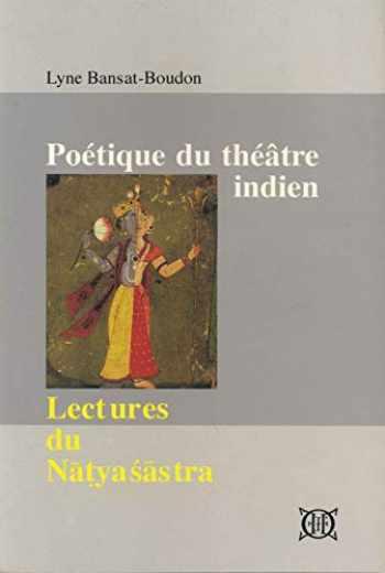 9782855397696-2855397693-Poétique du théâtre indien. Lectures du Natyasastra (French Edition)