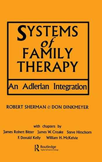 9780876304570-0876304579-Systems of Family Therapy: An Adlerian Integration