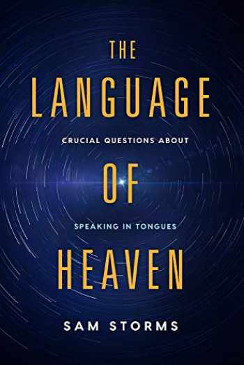 9781629996073-1629996076-The Language of Heaven: Crucial Questions About Speaking in Tongues
