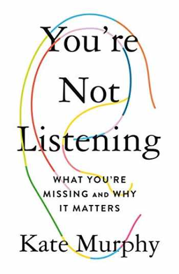 9781250297198-1250297192-You're Not Listening: What You're Missing and Why It Matters