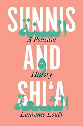 9780691186610-0691186618-Sunnis and Shi'a: A Political History