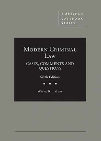 9781683285144-168328514X-Modern Criminal Law: Cases, Comments and Questions (American Casebook Series)