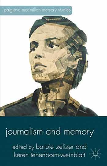 9781137263933-1137263938-Journalism and Memory (Palgrave Macmillan Memory Studies)