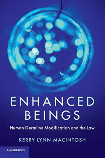 9781108457293-1108457290-Enhanced Beings: Human Germline Modification and the Law