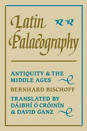9780521367264-0521367263-Latin Palaeography: Antiquity and the Middle Ages