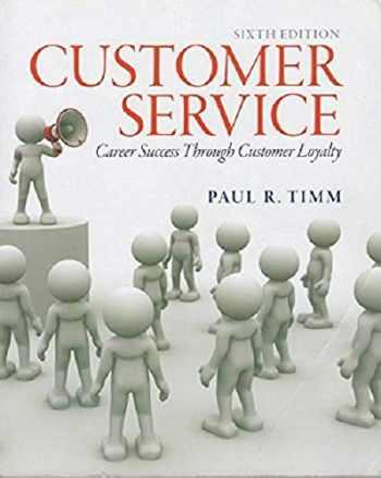 9780133056259-0133056252-Customer Service: Career Success Through Customer Loyalty
